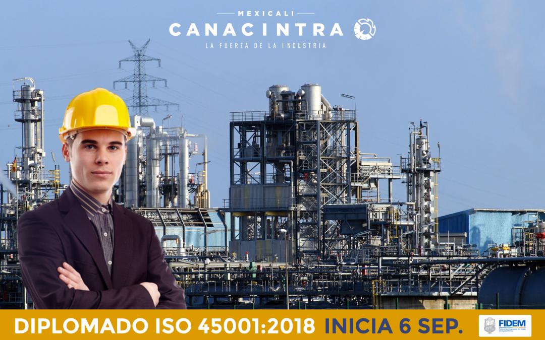 """Inscríbete al Diplomado ISO 45001:2018 """"Sistemas de Gestión de Seguridad y Salud en el trabajo"""" de CANACINTRA Mexicali"""